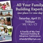 A Family of My Own Fertility and Adoption Conference